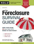 The Foreclosure Survival Guide: Keep Your House or Walk Away With Money in Your Pocket ebook by Stephen Elias