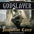 Godslayer - Volume II of The Sundering audiobook by Jacqueline Carey