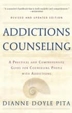 Addictions Counseling ebook by Diane Doyle Pita
