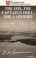 The Fox, The Captain's Doll, The Ladybird ebook by