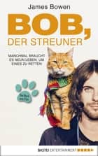 Bob, der Streuner ebook by James Bowen
