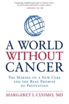A World without Cancer ebook by Margaret I. Cuomo