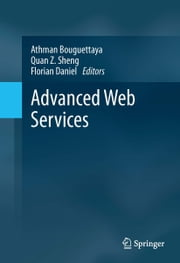 Advanced Web Services ebook by Athman Bouguettaya,Quan Z. Sheng,Florian Daniel