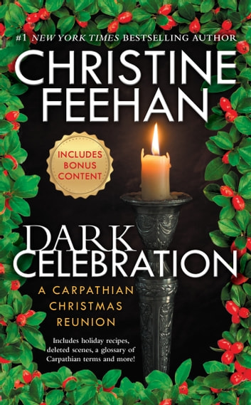 Dark Celebration - A Carpathian Reunion ebook by Christine Feehan