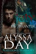 July in Atlantis - Poseidon's Warriors ebook by Alyssa Day