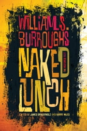 Naked Lunch - The Restored Text ebook by William S. Burroughs,James Grauerholz,Barry Miles