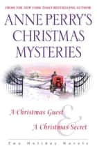 Anne Perry's Christmas Mysteries ebook by Anne Perry