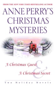 Anne Perry's Christmas Mysteries - Two Holiday Novels ebook by Anne Perry