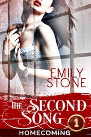 The Second Song #1: Homecoming (Steamy New Adult Romance) - The Second Song, #1 ebook by Emily Stone