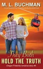 They Both Hold the Truth ebook by M. L. Buchman