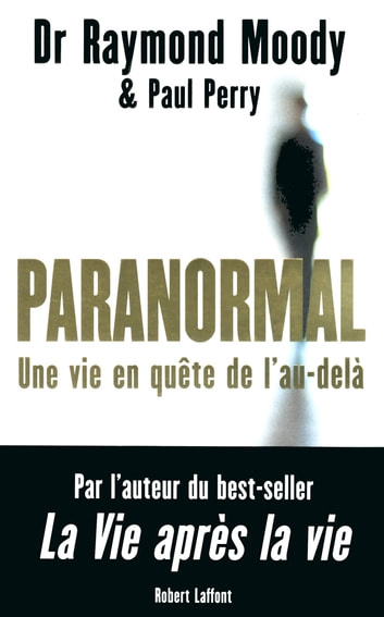 Paranormal ebook by Paul PERRY,Dr Raymond MOODY
