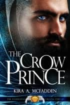 The Crow Prince - Amüli Chronicles: Soulbound Origins, #1 ebook by Kira A. McFadden