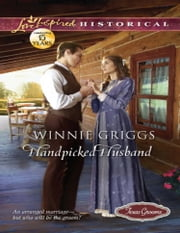 Handpicked Husband (Mills & Boon Love Inspired Historical) ebook by Winnie Griggs