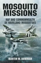 Mosquito Missions ebook by Bowman, Martin