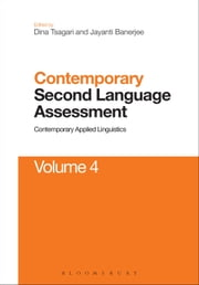 Contemporary Second Language Assessment - Contemporary Applied Linguistics Volume 4 ebook by Dina Tsagari,Jayanti Veronique Banerjee