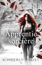 Apprentie sorcière ebook by Kimberly Frost