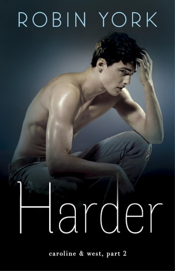 Harder - A Novel ebook by Robin York