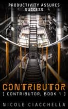 Contributor - Contributor Trilogy, book 1 ebook by Nicole Ciacchella
