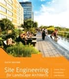 Site Engineering for Landscape Architects ebook by Steven Strom,Kurt Nathan,Jake Woland