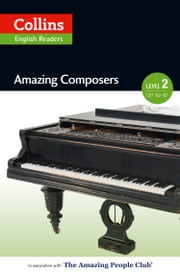 Amazing Composers: A2-B1 (Collins Amazing People ELT Readers) ebook by Anna Trewin,Fiona MacKenzie