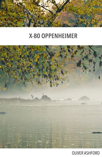 X-80 Oppenheimer ebook by Oliver Ashford