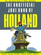 The Unofficial Joke book of Holland ebook by Kuldeep Saluja