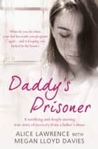 Daddy's Prisoner ebook by Megan Lloyd Davies,Alice Lawrence