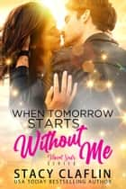 When Tomorrow Starts Without Me ebook by Stacy Claflin