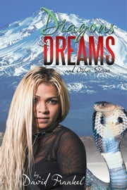 Dragons and Dreams - and Other Stories ebook by David Frankel