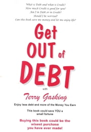 Get Out of DEBT with Terry Gasking ebook by Gasking, Terry