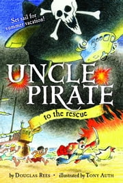 Uncle Pirate to the Rescue ebook by Douglas Rees,Tony Auth