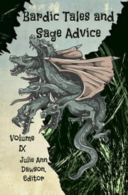 Bardic Tales and Sage Advice (Vol. IX) - Bardic Tales and Sage Advice, #9 ebook by Anna Cates, Craig Comer, Deborah Cher,...
