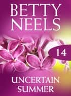 Uncertain Summer (Mills & Boon M&B) (Betty Neels Collection, Book 14) ebook by Betty Neels
