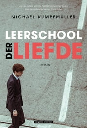 Leerschool der liefde ebook by Michael Kumpfmüller, Gerrit Bussink