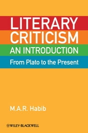 Literary Criticism from Plato to the Present - An Introduction ebook by M. A. R. Habib