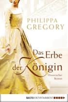 Das Erbe der Königin ebook by Philippa Gregory,Barbara Först