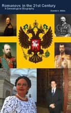Romanovs in the 21st Century ebook by Daniel Willis