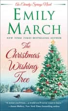 The Christmas Wishing Tree - An Eternity Springs Novel ebook by Emily March