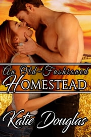 An Old-Fashioned Homestead ebook by Katie Douglas