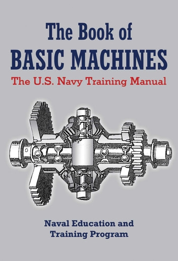 The Book of Basic Machines - The U.S. Navy Training Manual ebook by U.S. Navy