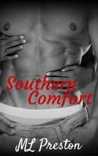 Southern Comfort - Southern Charm, #2 ebook by ML Preston