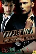 Double Blind ebook by Heidi Cullinan