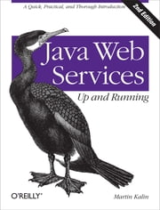 Java Web Services: Up and Running ebook by Martin Kalin