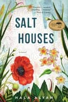 Salt Houses ebook by Hala Alyan
