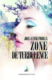 Zone de turbulence | Roman lesbien ebook by Joce-Lynne Proulx