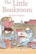 The Little Bookroom ebook by Eleanor Farjeon, Edward Ardizzone