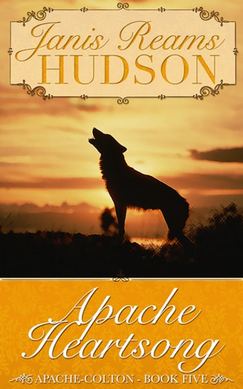 Apache Heartsong - The Apache-Colton Series - Book Five ebook by Janis Reams Hudson