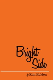 Bright Side ebook by Kim Holden