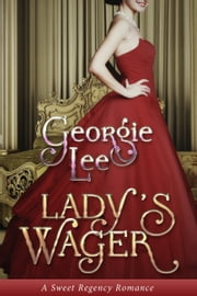 Lady's Wager ebook by Georgie Lee