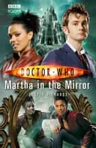 Doctor Who: Martha in the Mirror 電子書籍 by Justin Richards